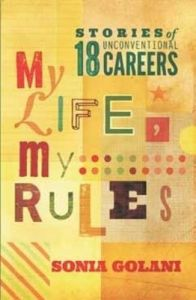 My Life, My Rules: Stories of 18 Unconventional Careers (English) (Paperback): Book by Sonia Golani