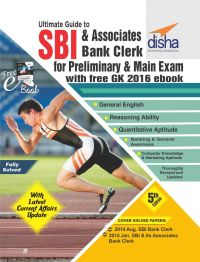 Ultimate Guide for SBI & Associates Bank Clerk Prelim & Main Exam (5th Edition) with FREE GK 2016 ebook: Book by Disha Experts