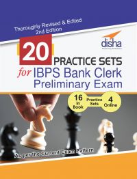 20 Practice Sets for IBPS Bank Clerk Preliminary Exam - 16 in Book + 4 Online Tests 2nd Edition: Book by Disha Experts