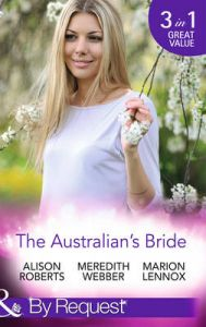 The Australian's Bride: Book by Alison Roberts