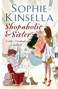 Shopaholic and Sister: (Shopaholic Book 4): Book by Sophie Kinsella