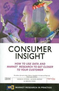 Consumer Insight: How to use data and market research to get closer to your customer (English) 1st  Edition