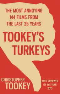 Tookey's Turkeys: The Most Annoying 144 Films from the Last 25 Years: Book by Christopher Tookey