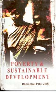 Poverty And Sustainable Development (English) 01 Edition (Hardcover): Book by Deepali Pant Joshi