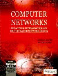 COMPUTER NETWORKS: PRINCIPLES,TECHNOLOGIES AND PROTOCOLS FOR NETWORK DESIGN (English) 1st Edition (Paperback): Book by                                                      Victor and Natalia Olifer, Moscow, Russia are a prize-winning and best-selling husband and wife author team. Collaborating with A-List translators - experts in translating computing books by eastern European authors - they will spend a sabbatical year in London designing the courseware to accompany ... View More                                                                                                   Victor and Natalia Olifer, Moscow, Russia are a prize-winning and best-selling husband and wife author team. Collaborating with A-List translators - experts in translating computing books by eastern European authors - they will spend a sabbatical year in London designing the courseware to accompany this textbook.