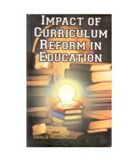 Impact of Curriculum Reforms In Education: Book by Sarita & Monika