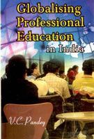 Globalising Professional Education In India: Book by V.C. Pandey
