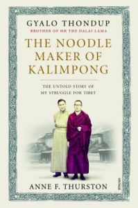 The Noodle Maker of Kalimpong : The Untold Story of My Struggle for Tibet (English) (Hardcover): Book by Gyalo Thondup
