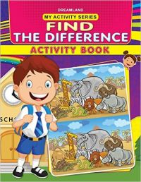 My Activity- Find the Difference Activity Book: Book by Dreamland Publications