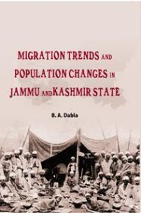 Migration Trends And Population Changes In Jammu And Kashmir: Book by B.A. Dabla