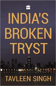 India's Broken Tryst: Book by Tavleen Singh