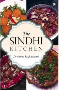 The Sindhi Kitchen: Book by Dr Aroona Reejhsinghani