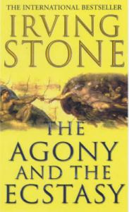 The Agony And The Ecstasy: Book by Irving Stone