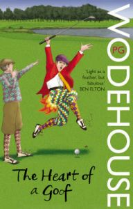 The Heart of a Goof: Book by P. G. Wodehouse