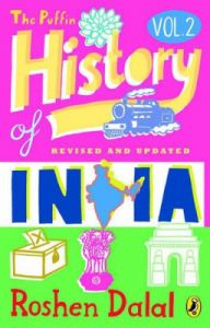 Puffin History of India Volume 2; The- R (English) (Paperback): Book by Roshen, Dalal