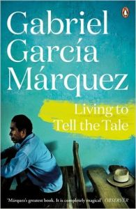 Living to Tell the Tale (Marquez 2014): Book by Gabriel Garcia Marquez