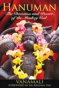Hanuman: The Devotion and Power of the Monkey God: Book by Vanamali