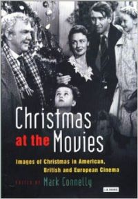 Christmas at the Movies: Images of Christmas in American  British and European Cinema (Cinema and Society) (English) (Hardcover): Book by Mark Connelly