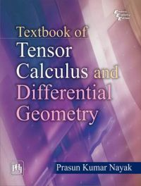 TEXTBOOK OF TENSOR CALCULUS AND DIFFERENTIAL GEOMETRY: Book by P. K. Nayak