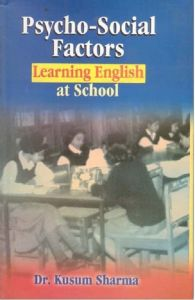 Psycho-Social Factors: Learning English At School: Book by Kusum Sharma