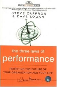 The Three Laws of Performance: Rewriting the Future of Your Organization and Your Life: Book by Steve Zaffron , Dave Logan