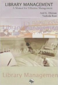 Library Management : A Manual for Effective Management (English) (Paperback): Book by Anil Kumar Dhiman