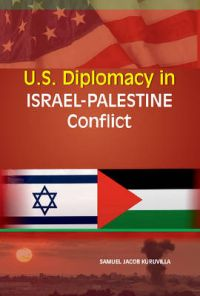U.S. Diplomacy in Israel-Palestine Conflict: Book by Samuel Jacob Kuruvilla
