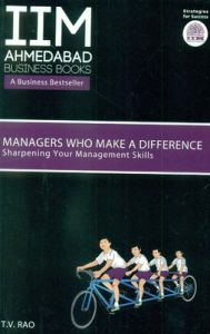 IIMA - Managers Who Make A Difference: Sharpening Your Management Skills (English) (Paperback): Book by T. V. Rao