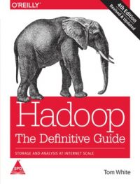 Hadoop: The Definitive Guide, 4th Edition: Book by Tom White