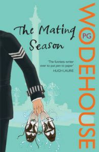 The Mating Season: (Jeeves & Wooster): Book by P. G. Wodehouse