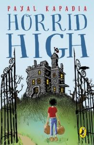 Horrid High (English) (Paperback): Book by Payal Kapadia