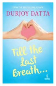Till the Last Breath (English) (Paperback): Book by Durjoy Datta