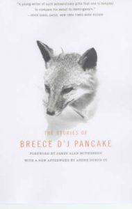 The Stories of Breece D'J Pancake: Book by Breece D'J. Pancake