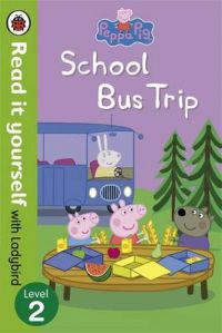 Peppa Pig: School Bus Trip - Read it yourself with Ladybird: Level 2 (English): Book by NA