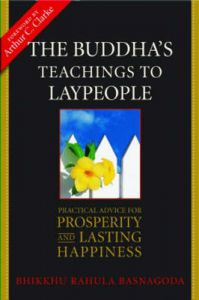 The Buddha's Teachings to Laypeople: Practical Advice for Prosperity and Lasting Happiness: Book by Bhikkhu Rahula Basnagoda