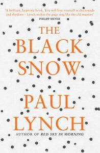 The Black Snow: Book by Paul Lynch