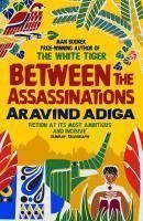 Between the Assassinations (English): Book by Aravind Adiga