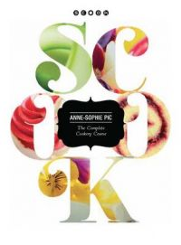 Scook: The Complete Cookery Guide: Book by Anne-Sophie Pic