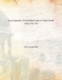 Encyclopaedia of Scheduled Castes In India (South Asia), Vol. 1St: Book by Prof. Nandu Ram