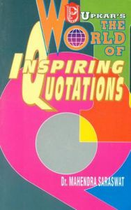 The World of Inspiring Quotations: Book by Dr. Mahendra Saraswat