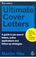 Ultimate Cover Letters, 2/e (A Guide to Job Search Letters, Online Applications and Follow-Up Strategies)