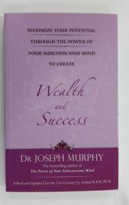 Maximize Your Potential To Create Weath And Success (English) (Paperback): Book by Joseph Murphy