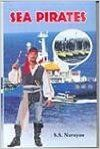 Sea Pirates: Book by S.S. Narayan