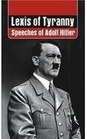 Lexis of Tyranny : Speeches of Adolf Hitler (with DVD): Book by Adolf Hitler