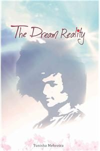 The Dream Reality : Book by Tunisha Mehrotra
