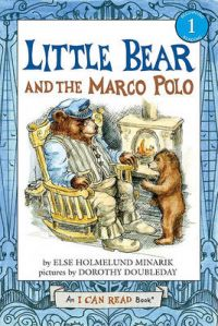 Little Bear and the Marco Polo: Book by Else Holmelund Minarik