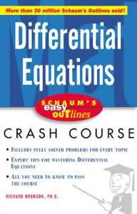 Schaum's Easy Outline of Differential Equations: Based on Schaum's Outline of Theory and Problems of Differential Equations: Book by Richard Bronson
