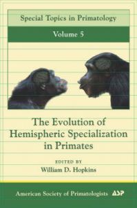 The Evolution of Hemispheric Specialization in Primates