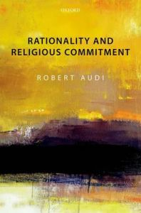 Rationality and Religious Commitment: Book by Robert Audi