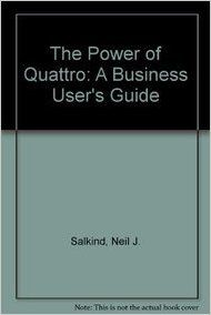 The Power of Quattro: A Business User's Guide (English) (Paperback): Book by Neil J. Salkind